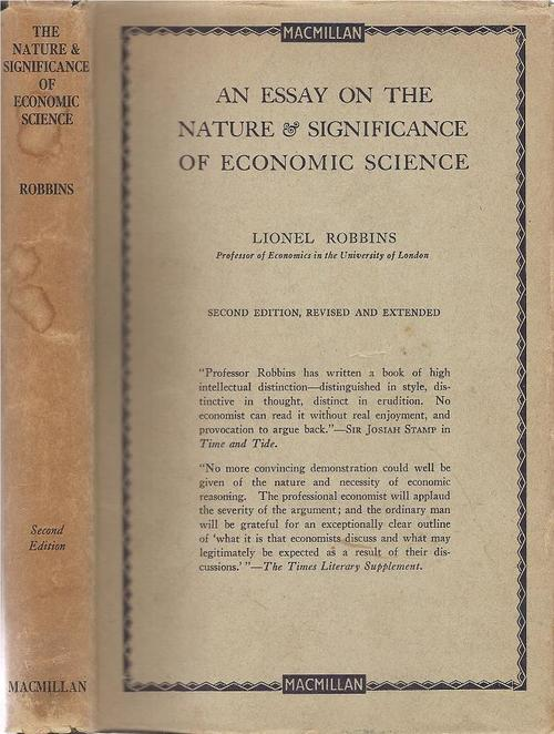 lionel robbins essay nature significance economic science An essay on the nature & significance of economic science [lionel robbins robbins] on amazoncom free shipping on qualifying offers.