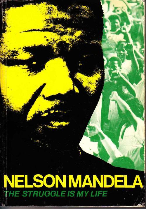 Nelson Mandela: The Struggle is My Life, Mandela, Nelson